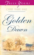 Golden Dawn (Alaskan Historical #01) (#740 in Heartsong Series) eBook