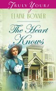 The Heart Knows (#484 in Heartsong Series) eBook