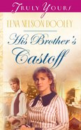 His Brother's Castoff (#584 in Heartsong Series) eBook