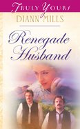 Renegade Husband (Heartsong Series) eBook