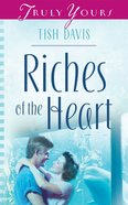 Riches of the Heart (#694 in Heartsong Series) eBook