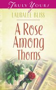 A Rose Among Thorns (#457 in Heartsong Series) eBook
