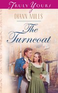 The Turncoat (#527 in Heartsong Series)