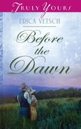 Before the Dawn (#952 in Heartsong Series) eBook
