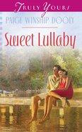 Sweet Lullaby (Heartsong Series) eBook