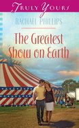The Greatest Show on Earth (Heartsong Series) eBook