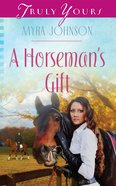 A Horseman's Gift (Heartsong Series) eBook