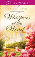 Whispers of the Wind (Heartsong Series) eBook