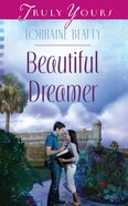 Beautiful Dreamer (#1021 in Heartsong Series) eBook