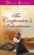 The Carpenter's Inheritance (#1024 in Heartsong Series) eBook