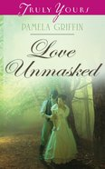 Love Unmasked (#1023 in Heartsong Series) eBook