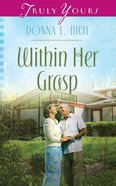 Within Her Grasp (#1022 in Heartsong Series) eBook