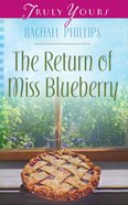 The Return of Miss Blueberry (#1025 in Heartsong Series) eBook