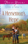 A Horseman's Hope (#1030 in Heartsong Series) eBook
