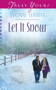 Let It Snow (#1033 in Heartsong Series) eBook