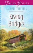 Kissing Bridges (#1038 in Heartsong Series) eBook