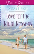 Love For the Right Reasons (#1037 in Heartsong Series) eBook