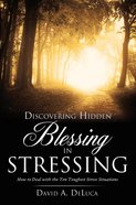 Discovering Hidden Blessing in Stressing eBook