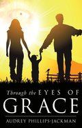 Through the Eyes of Grace eBook