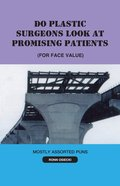 Do Plastic Surgeons Look At Promising Patients (For Face Value) eBook