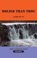 Holier Than Thou eBook