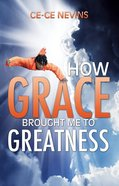 How Grace Brought Me to Greatness eBook