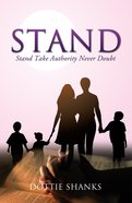 Stand: Take Authority Never Doubt eBook