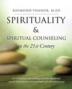 Spirituality and Spiritual Counseling in the 21St Century eBook