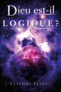 Dieu Est-Il Logique ? (Is God Logical?) eBook