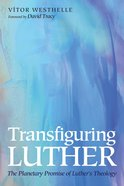 Transfiguring Luther Paperback