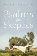 Psalms For Skeptics (101-150) Paperback