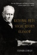 Rational Piety and Social Reform in Glasgow Paperback