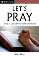 Let's Pray (The Discovery Series) eBook