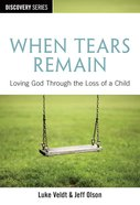 When Tears Remain (The Discovery Series)