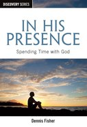 In His Presence (The Discovery Series) eBook