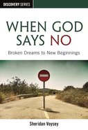 When God Says No (The Discovery Series)