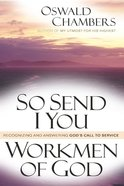 So Send I You / Workmen of God