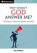 Why Doesn't God Answer Me? (The Discovery Series) eBook