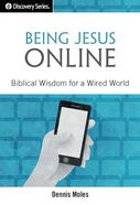 Being Jesus Online (The Discovery Series) eBook