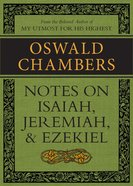 Notes on Isaiah, Jeremiah, and Ezekiel eBook