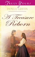 A Treasure Reborn (Heartsong Series) eBook