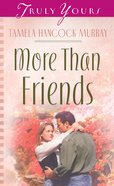 More Than Friends (Heartsong Series) eBook