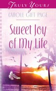 Sweet Joy of My Life (#849 in Heartsong Series) eBook