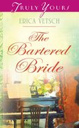 The Bartered Bride (#875 in Heartsong Series) eBook