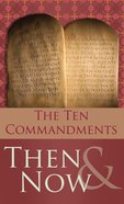 The Ten Commandments Then and Now eBook