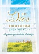Hoy, Dios Quiere Que Sepas eBook