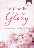 To God Be the Glory eBook