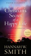The Christian's Secret of a Happy Life (Faith Classics Series) eBook
