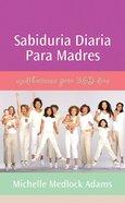 Sabiduria Diaria Para Madres eBook