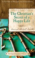 The Christian's Secret of a Happy Life (Abridged Christian Classics Series) eBook